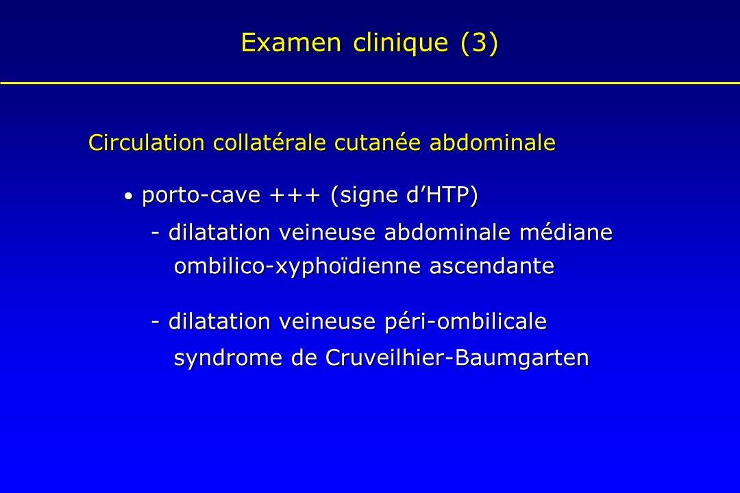 Examen clinique (3) Circulation collatérale cutanée abdominale