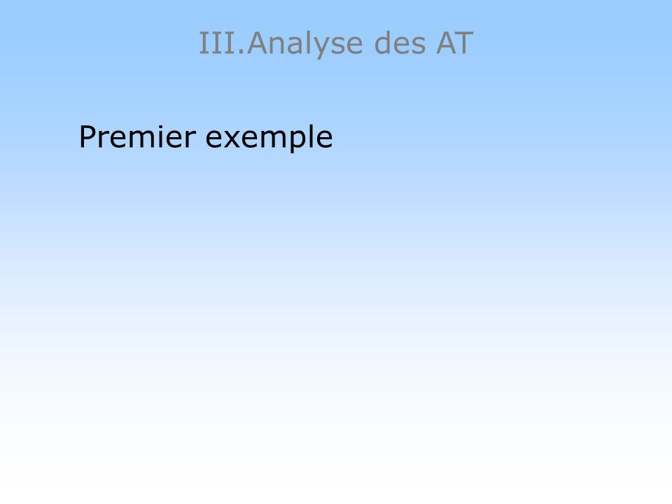 III.Analyse des AT Premier exemple