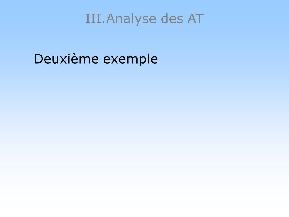 III.Analyse des AT Deuxième exemple