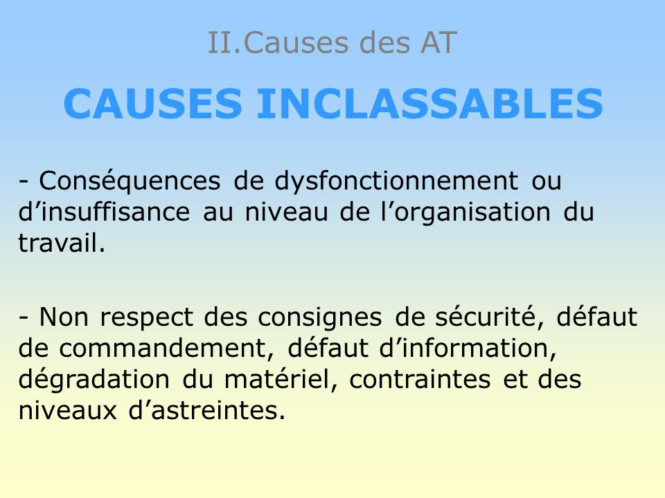 CAUSES INCLASSABLES II.Causes des AT