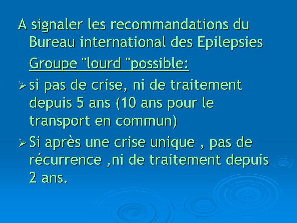 A signaler les recommandations du Bureau international des Epilepsies