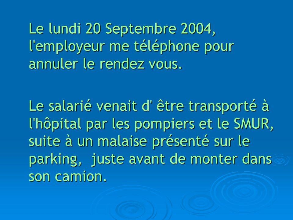 Le lundi 20 Septembre 2004, l employeur me téléphone pour annuler le rendez vous.