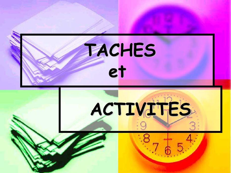 TACHES et ACTIVITES