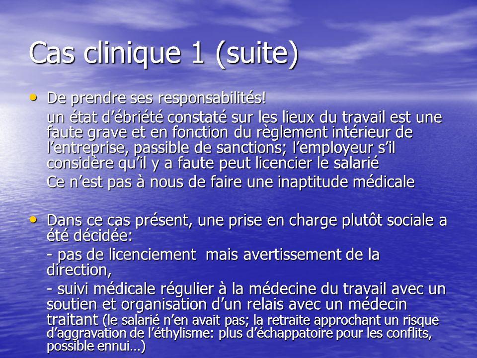 Cas clinique 1 (suite) De prendre ses responsabilités!