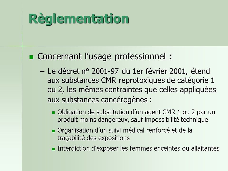 Règlementation Concernant l'usage professionnel :