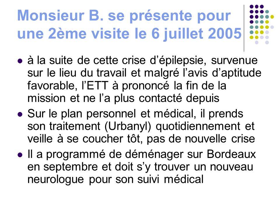 Monsieur B. se présente pour une 2ème visite le 6 juillet 2005