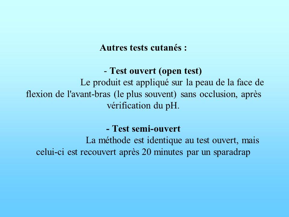 Autres tests cutanés : - Test ouvert (open test)
