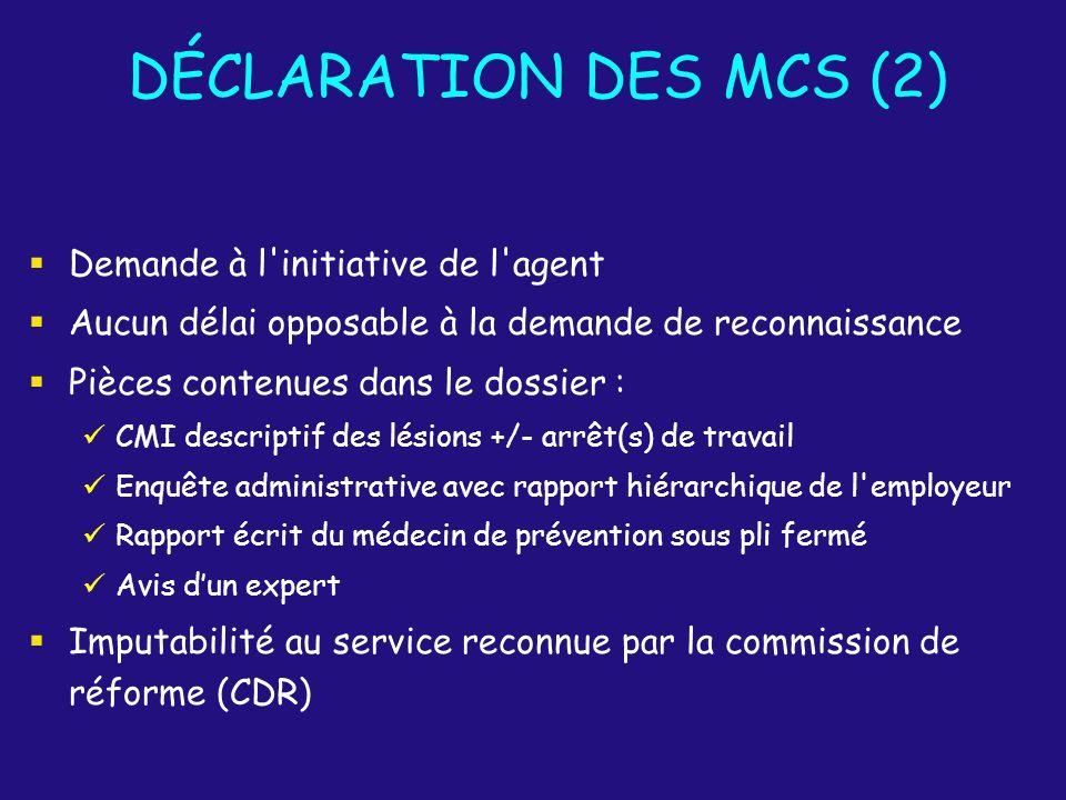 DÉCLARATION DES MCS (2) Demande à l initiative de l agent