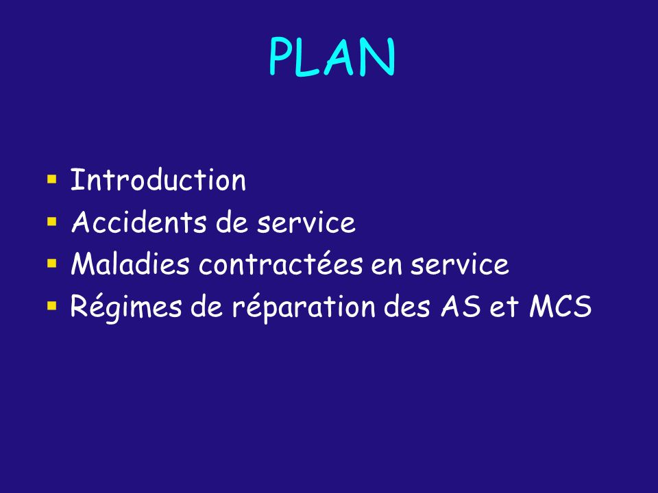 PLAN Introduction Accidents de service Maladies contractées en service