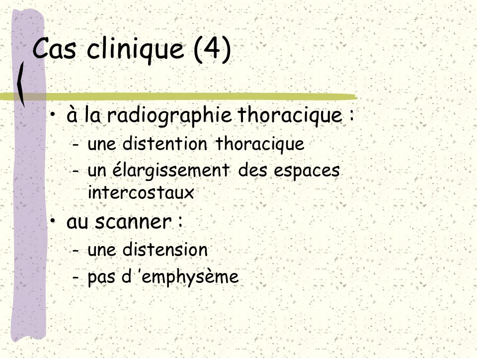 Cas clinique (4) à la radiographie thoracique : au scanner :