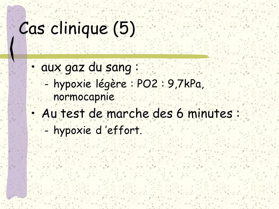 Cas clinique (5) aux gaz du sang : Au test de marche des 6 minutes :