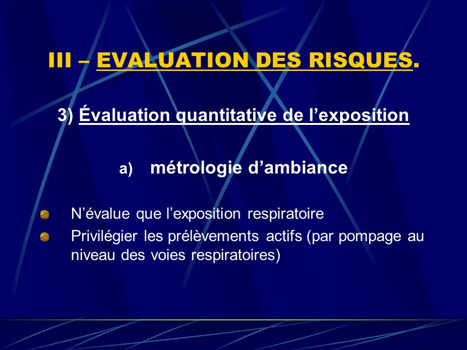 III – EVALUATION DES RISQUES.