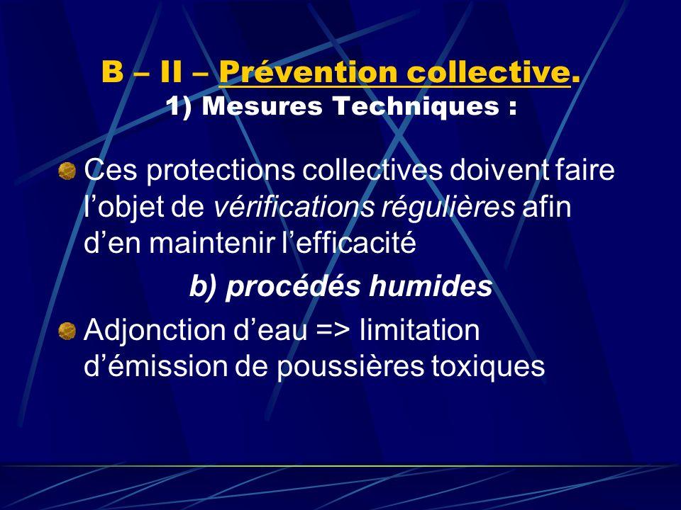 B – II – Prévention collective. 1) Mesures Techniques :