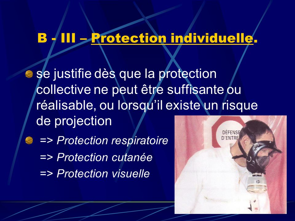 B - III – Protection individuelle.