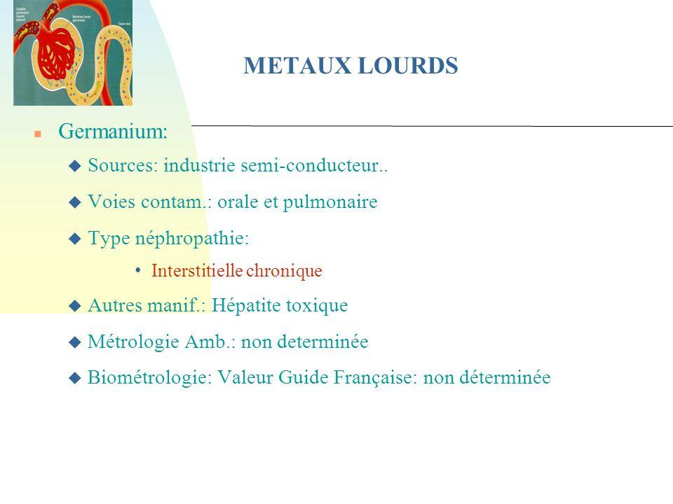 METAUX LOURDS Germanium: Sources: industrie semi-conducteur..