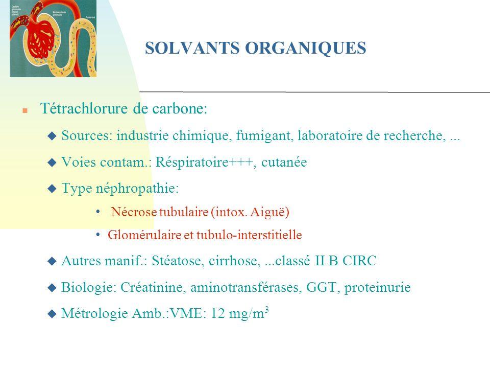 SOLVANTS ORGANIQUES Tétrachlorure de carbone: