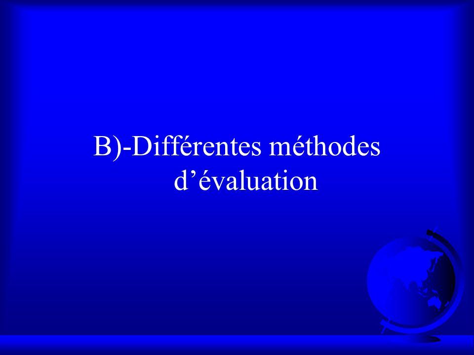 B)-Différentes méthodes d'évaluation