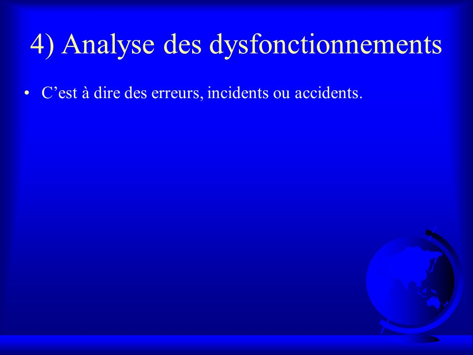 4) Analyse des dysfonctionnements