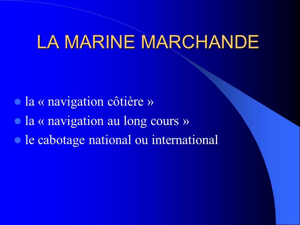 LA MARINE MARCHANDE la « navigation côtière »