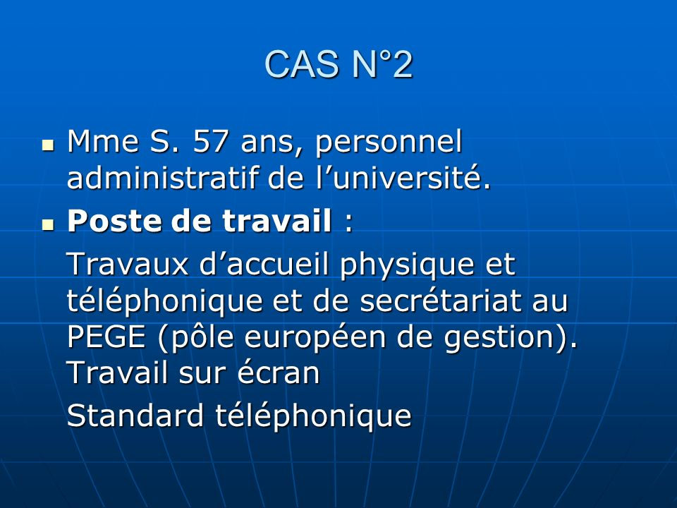 CAS N°2 Mme S. 57 ans, personnel administratif de l'université.