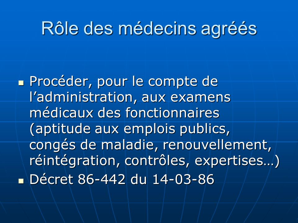 Rôle des médecins agréés