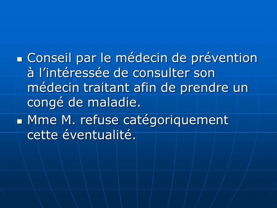 Conseil par le médecin de prévention à l'intéressée de consulter son médecin traitant afin de prendre un congé de maladie.