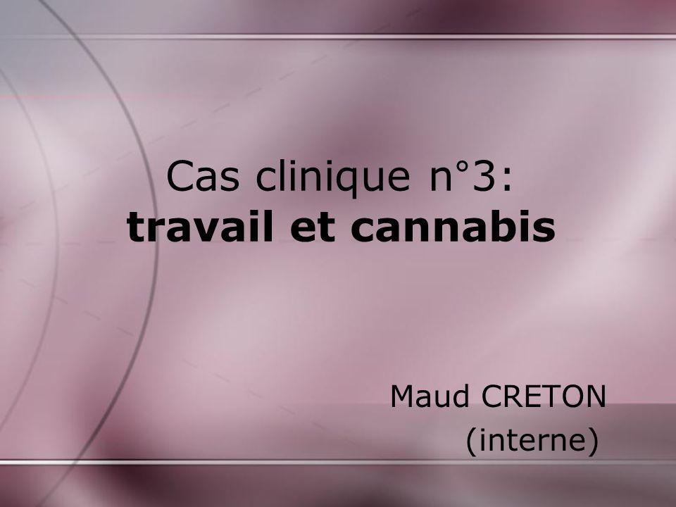 Cas clinique n°3: travail et cannabis