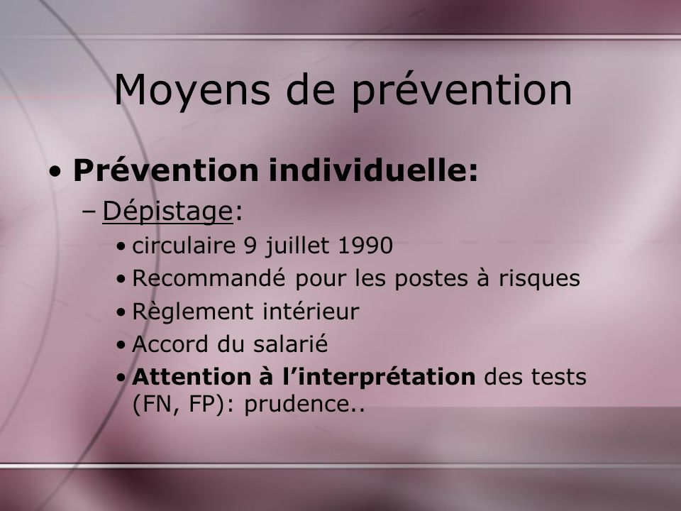 Moyens de prévention Prévention individuelle: Dépistage: