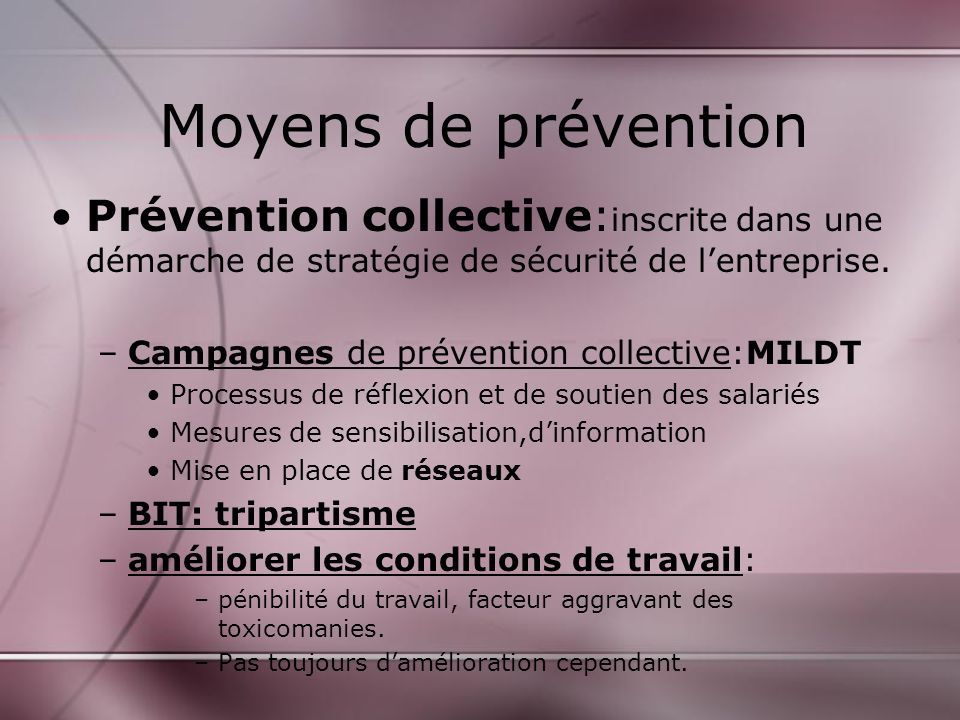Moyens de prévention Prévention collective:inscrite dans une démarche de stratégie de sécurité de l'entreprise.