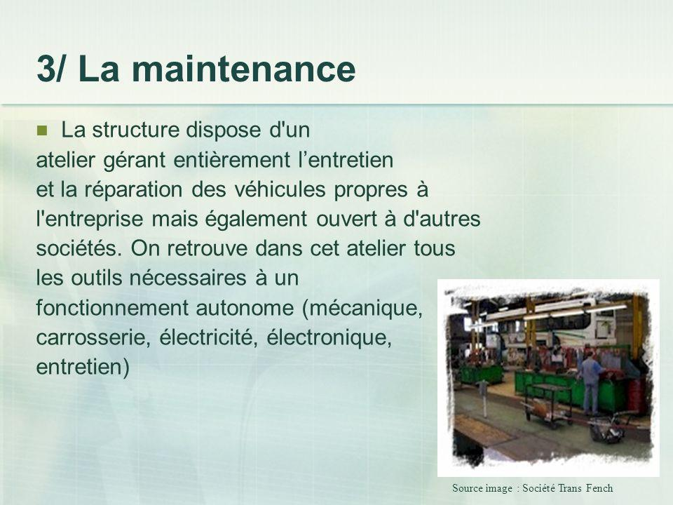 3/ La maintenance La structure dispose d un