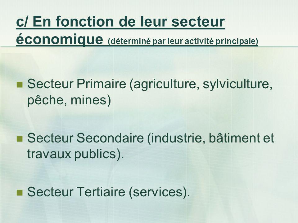 c/ En fonction de leur secteur économique (déterminé par leur activité principale)