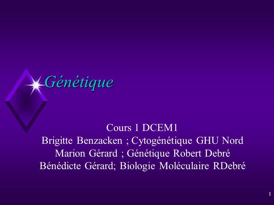 Génétique Cours 1 DCEM1 Brigitte Benzacken ; Cytogénétique GHU Nord