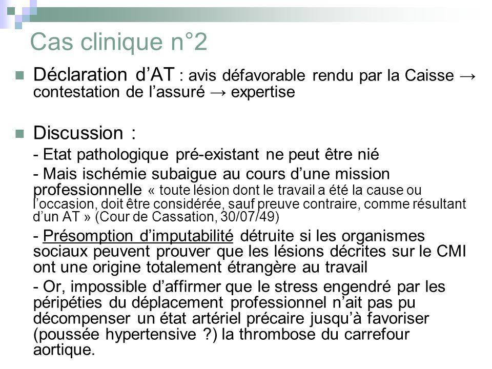 Cas clinique n°2 Déclaration d'AT : avis défavorable rendu par la Caisse → contestation de l'assuré → expertise.
