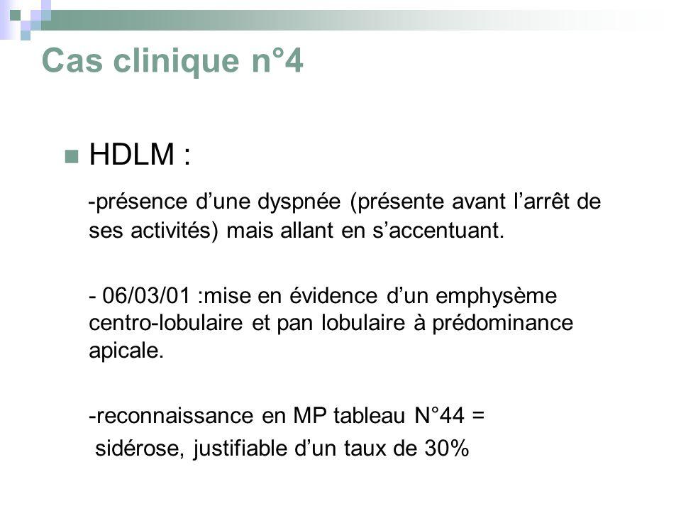 Cas clinique n°4 HDLM : -présence d'une dyspnée (présente avant l'arrêt de ses activités) mais allant en s'accentuant.