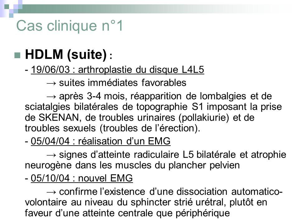 Cas clinique n°1 HDLM (suite) :