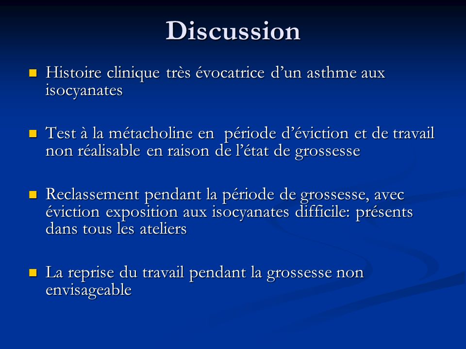 Discussion Histoire clinique très évocatrice d'un asthme aux isocyanates.