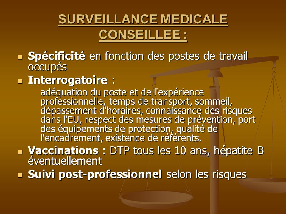 SURVEILLANCE MEDICALE CONSEILLEE :