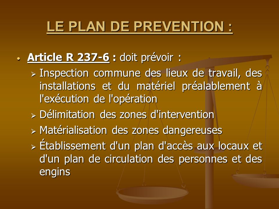 LE PLAN DE PREVENTION : Article R 237-6 : doit prévoir :