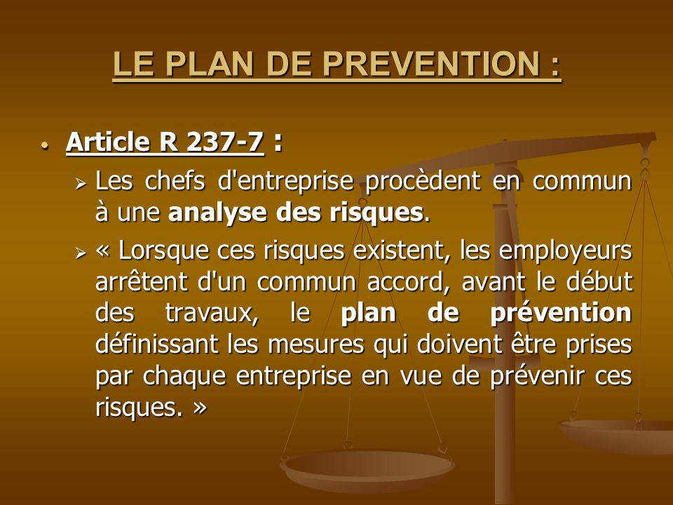 LE PLAN DE PREVENTION : Article R 237-7 :
