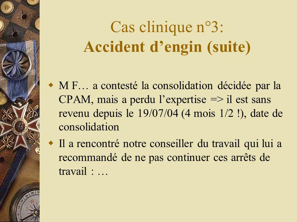 Cas clinique n°3: Accident d'engin (suite)