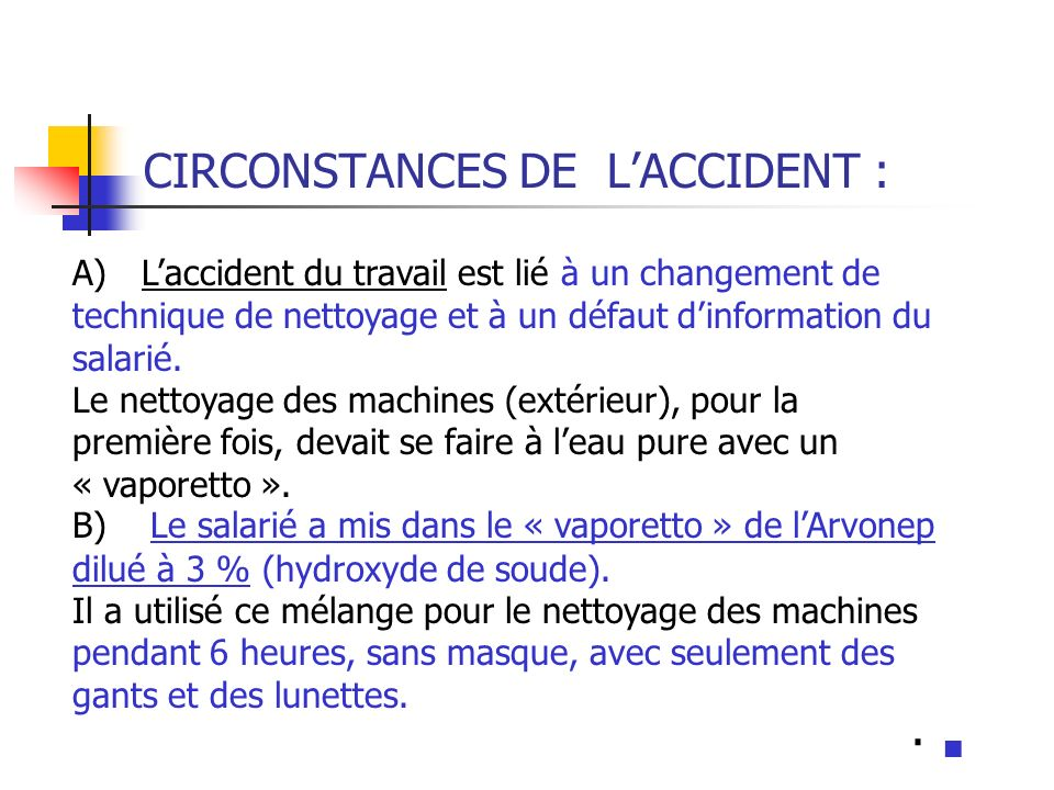 CIRCONSTANCES DE L'ACCIDENT :