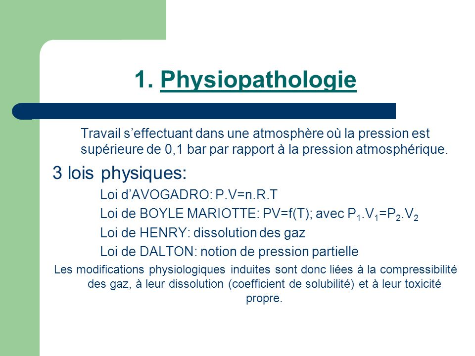 1. Physiopathologie 3 lois physiques: