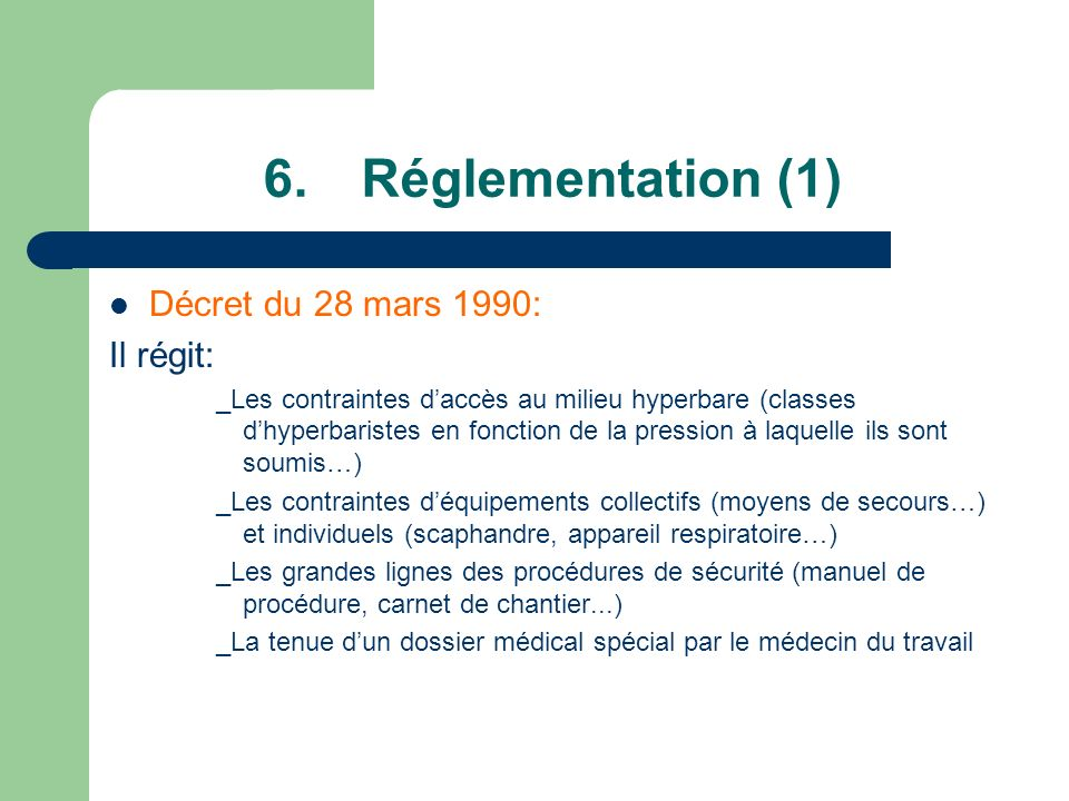 Réglementation (1) Décret du 28 mars 1990: Il régit: