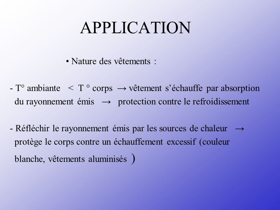 APPLICATION • Nature des vêtements :