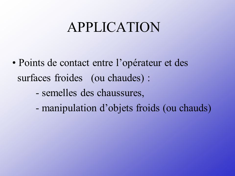 APPLICATION • Points de contact entre l'opérateur et des