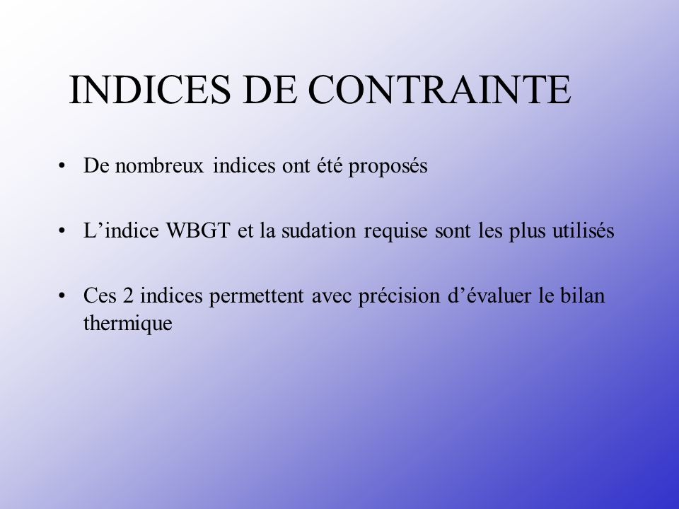 INDICES DE CONTRAINTE De nombreux indices ont été proposés