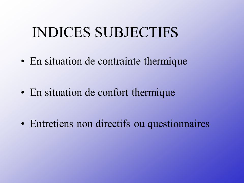 INDICES SUBJECTIFS En situation de contrainte thermique