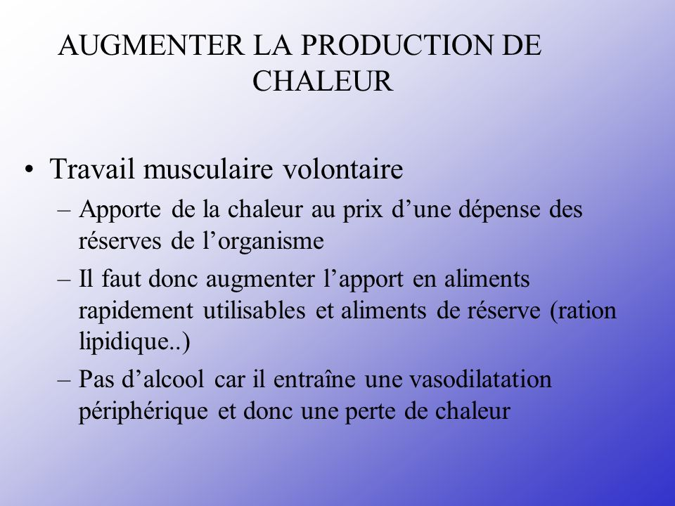 AUGMENTER LA PRODUCTION DE CHALEUR