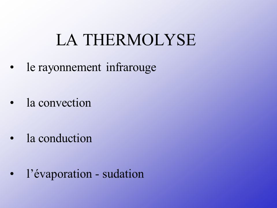 LA THERMOLYSE • le rayonnement infrarouge • la convection