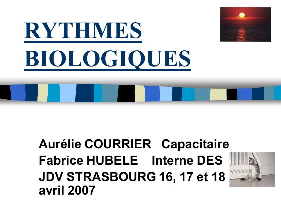 RYTHMES BIOLOGIQUES Aurélie COURRIER Capacitaire